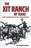 The XIT Ranch of Texas and the Early Days of the Llano Estacado (The Western Frontier Library Series)