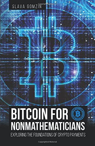 Bitcoin for Nonmathematicians: Exploring the Foundations of Crypto Payments PDF