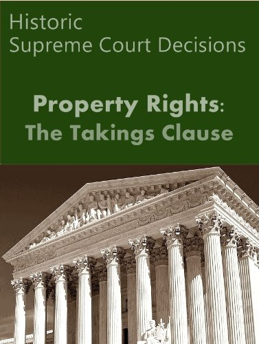 Takings Clause: Historic Supreme Court Decisions (LandMark Case Law)