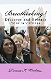 Breathtaking!: Discover and Release Your Greatness