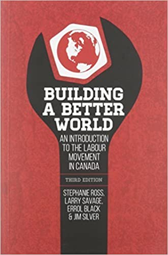 Building a Better World: An Introduction to the Labour Movement in Canada (2015-08-01)