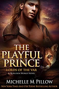 The Playful Prince: A Qurilixen World Novel (Lords of the Var Book 2) by [Pillow, Michelle M.]