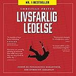 Livsfarlig ledelse [Fatal Management] | Christian Ørsted