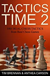 Tactics Time 2: 1001 Real Chess Tactics From Real Chess Games (Tactics Time Chess Tactics Books) (English Edition)