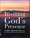 Inviting God's Presence, Larry Keefauver, 0446679968