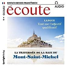 Écoute audio - Mont-Saint-Michel. 8/2017: Französisch lernen Audio - Mont-Saint-Michel Hörbuch von  ECOUTE Redaktion Gesprochen von:  div.
