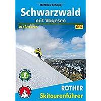 Schwarzwald mit Vogesen: 40 Skitouren. Mit GPS-Daten (Rother Skitourenführer)