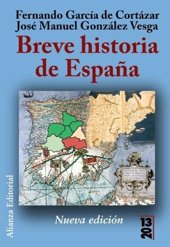 Breve historia de Espana / Brief History of Spain 13-20 Spanish Edition by Fernando Garcia De Cortazar Jose Manuel Gonzalez Vesga 2009-06-30: Amazon.es: Fernando Garcia De Cortazar Jose Manuel Gonzalez Vesga: Libros
