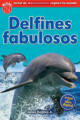 Lector de Scholastic Explora tu Mundo Nivel 2: Delfines fabulosos: (Spanish language edition of Scholastic Discover More Reader Level 2: Dolphin Dive) (Spanish Edition)
