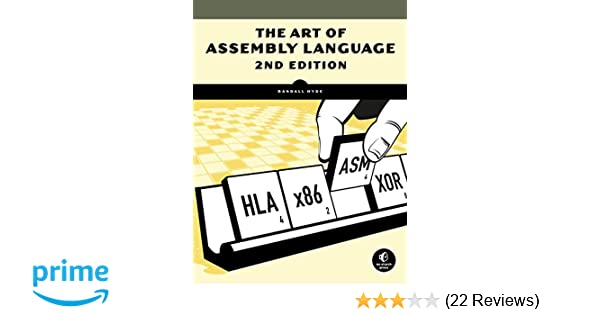 The Art of Assembly Language, 2nd Edition: 0884313350676