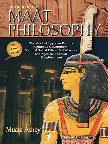 Inroduction to Maat Philosophy (Spiritual Enlightenment Through the Path of Virtue)