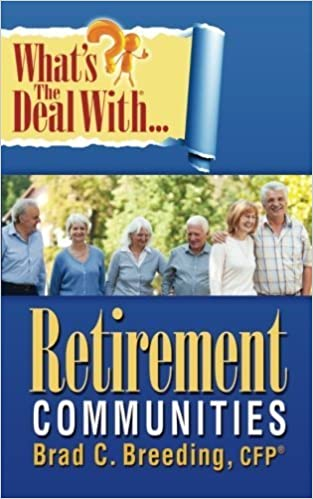 Book What's the Deal with Retirement Communities? by Breeding, Brad C. (2014)