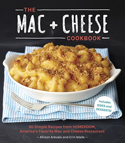 Price comparison product image The Mac + Cheese Cookbook: 50 Simple Recipes from Homeroom, America's Favorite Mac and Cheese Restaurant