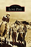 Lone Pine (CA) (Images of America)