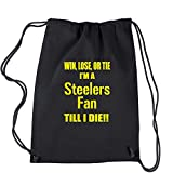 Expression Tees Win Lose Or Tie, I'm A Steelers Fan Till I Die Cotton Drawstring Backpack