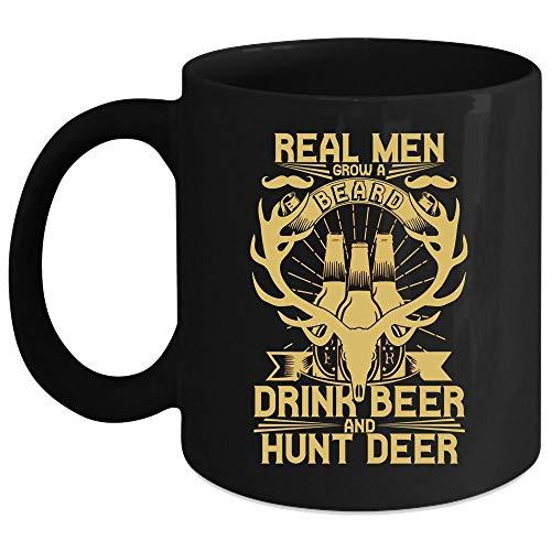 Real Men Grow A Beard Drink Beer And Hunt Deer Coffee Mug, Cool Gift For My Husband Coffee Cup, Perfect for Wine, Coffee, Tea (Coffee Mug 15 Oz - Black)