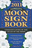 img - for Llewellyn's 2011 Moon Sign Book: Conscious Living by the Cycles of the Moon (Annuals - Moon Sign Book) book / textbook / text book