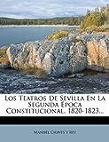 Los Teatros de Sevilla en la Segunda Época Constitucional, 1820-1823..., , 1272519120