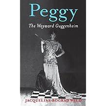 Peggy: The Wayward Guggenheim