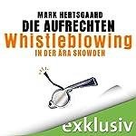 Die Aufrechten: Whistleblowing in der Ära Snowden | Mark Hertsgaard
