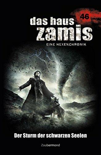 Das Haus Zamis 46 – Der Sturm der schwarzen Seelen (German Edition)