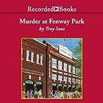 Murder at Fenway Park | Troy Soos