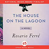 Front cover for the book The House on the Lagoon by Rosario Ferré