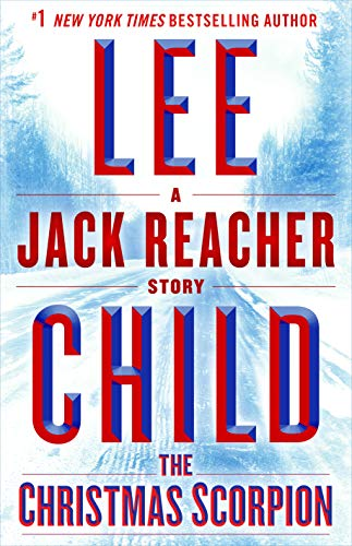 The Christmas Scorpion: A Jack Reacher Story by [Child, Lee]