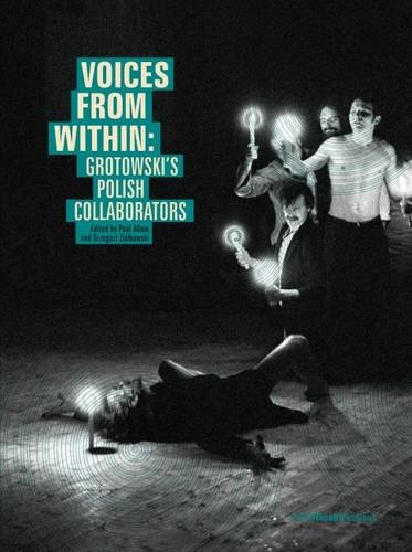 Voices from Within: Grotowski's Polish Collaborators (Polish Theatre Perspectives)