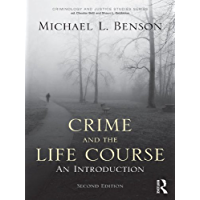 Crime and the Life Course (Criminology and Justice Studies)