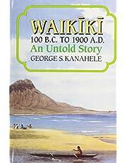 Waikiki 100 B.C. to 1900 A.D.: An Untold Story