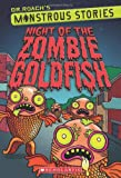 Monstrous Stories #1: Night of the Zombie Goldfish, Roach, 0545425549