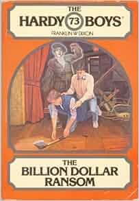 The Billion Dollar Ransom (The Hardy Boys, Book 73 ...