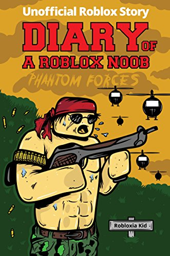 Diary of a Roblox Noob: Roblox Phantom Forces (Unofficial New Roblox Diaries)]()