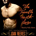 The Trouble with Love: Texas One Night Stands | Joan Reeves