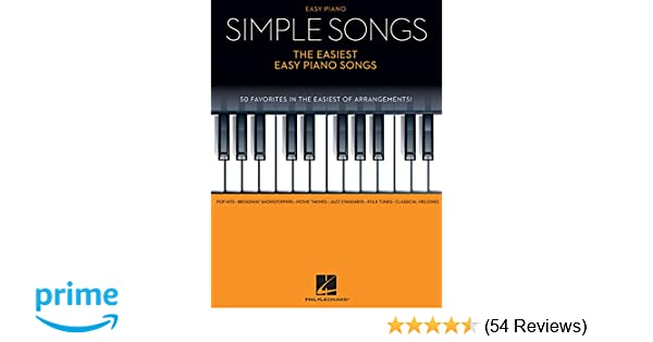Simple Songs - The Easiest Easy Piano Songs: Hal Leonard