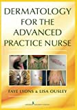 Dermatology for the Advanced Practice Nurse