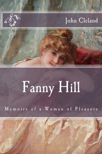 Fanny Hill: Memoirs of a Woman of Pleasure (Immortal Classics)
