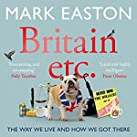 Britain etc.: The Way We Live and How We Got There | Mark Easton
