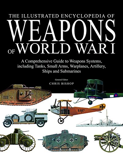 The Illustrated Encyclopedia of Weapons of World War I ()