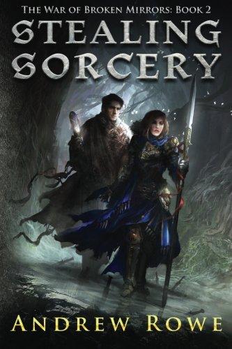 Stealing Sorcery (The War of Broken Mirrors) (Volume 2)