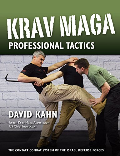 Krav Maga Professional Tactics: The Contact Combat System of the Israel Defense Forces by [Kahn, David]