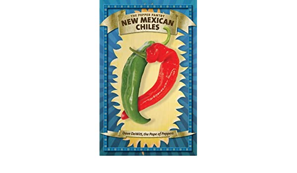New Mexican Chiles (The Pepper Pantry): Amazon.es: Dave DeWitt: Libros en idiomas extranjeros