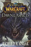 Book cover from World of Warcraft: Dawn of the Aspects (World of Warcraft (Paperback)) by Richard A. Knaak