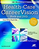 Health-Care CareerVision, JIST Publishing Editors, 1593574630