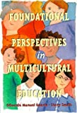 img - for Foundational Perspectives in Multicultural Education by Duarte, Eduardo Manuel, Smith, Stacy (October 22, 1999) Paperback book / textbook / text book