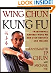 Wing Chun Kung Fu: Traditional Chines...