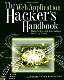 The Web Application Hacker's Handbook: Discovering and Exploiting Security Flaws, Dafydd Stuttard, Marcus Pinto, 0470170778