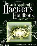 The Web Application Hacker's Handbook, John B. Stuttard and Marcus Pinto, 0470170778