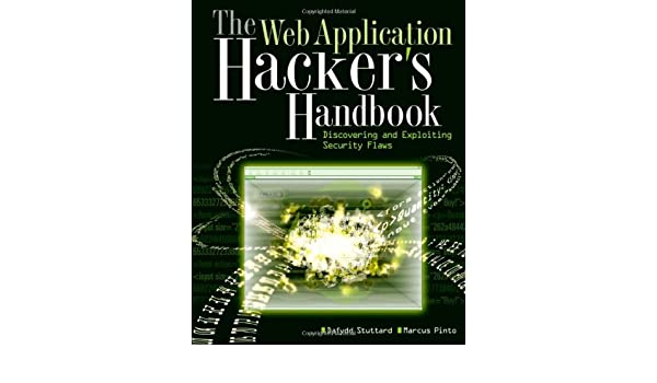 The Web Application Hackers Handbook: Discovering and Exploiting Security Flaws: Amazon.es: Dafydd Stuttard, Marcus Pinto: Libros en idiomas extranjeros